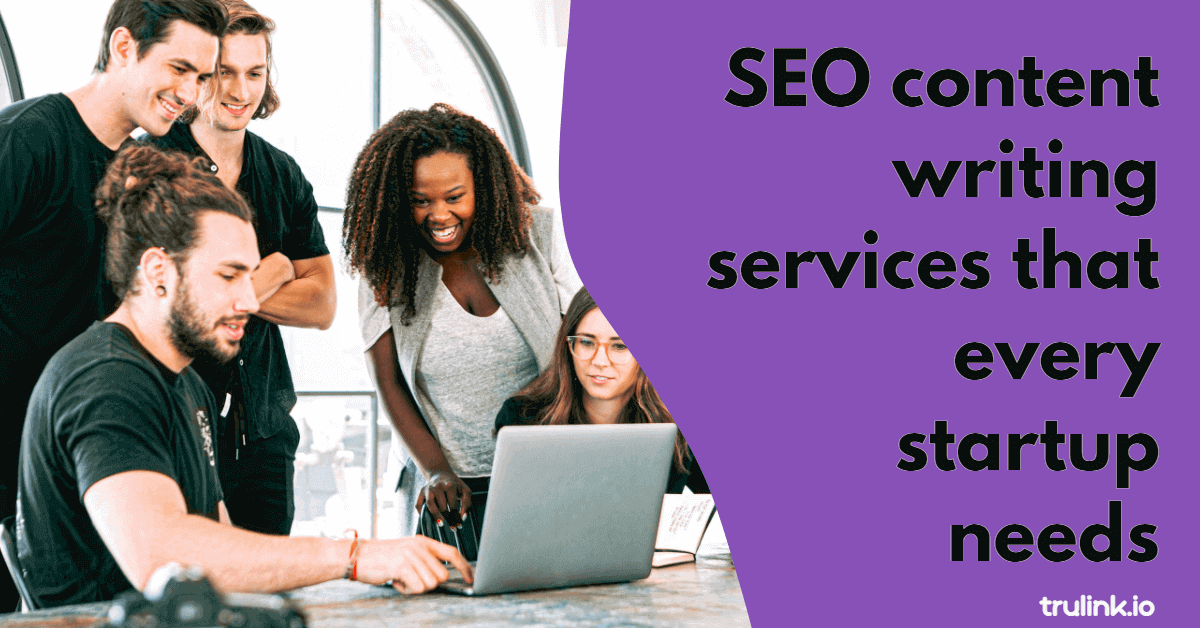 SEO Content Writing Services that Every Startup Needs